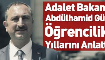 Adalet Bakanı Abdülhamit Gül Öğrencilik Zamanını Anlattı!