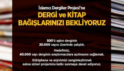 İslamcı Dergiler Proje'sine Dergi Ve Kitap Bağışlarınızı Bekliyoruz!