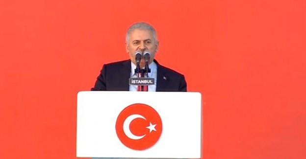 Başbakan Yıldırım: 15 Temmuz'u Zehir Eden FETÖ, Türkiye'ye Gelecek Hesap Verecek