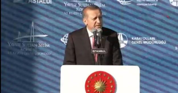 Cumhurbaşkanı Erdoğan: Dalga Geçmişlerdi...