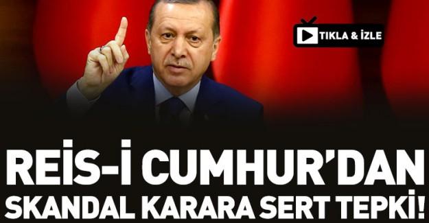 ABD'nin Skandal Kararına Cumhurbaşkanı Erdoğan'dan Büyük Tepki!
