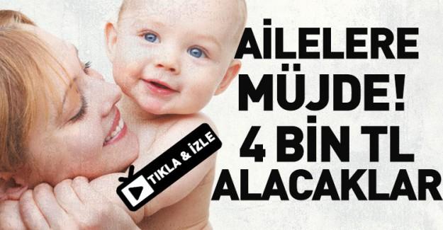 Aileler Müjde! Devlet 4 Bin TL Verecek!