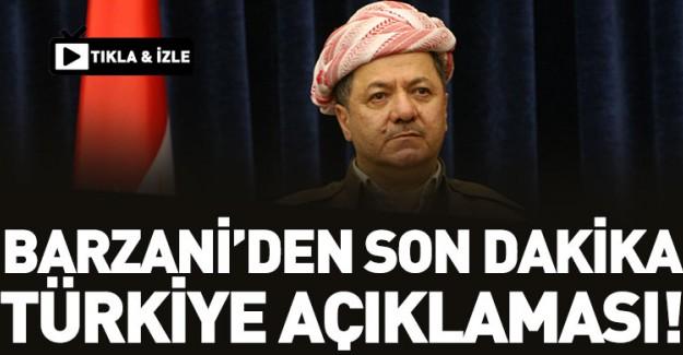Barzani'den Son Dakika Türkiye Açıklaması!