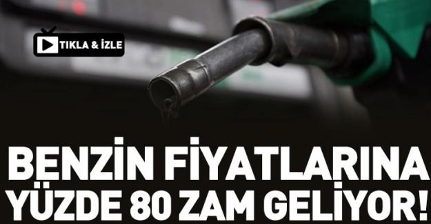 Benzine Yüzde 80 Zam Geliyor!