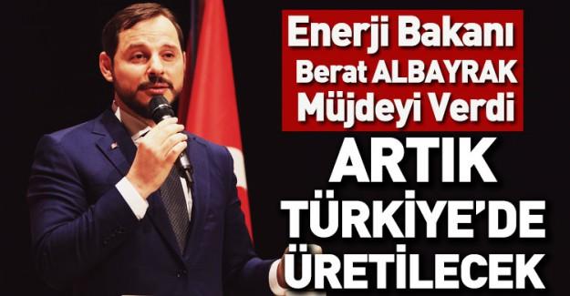 Berat Albayrak Müjdeyi Verdi! Artık Türkiye'de Üretilecek