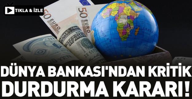 Dünya Bankası'ndan Önemli Karar