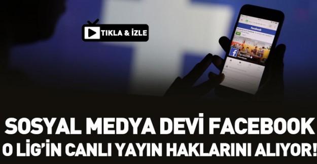 Facebook O Lig'in Canlı Yayın Haklarını Satın Alıyor!