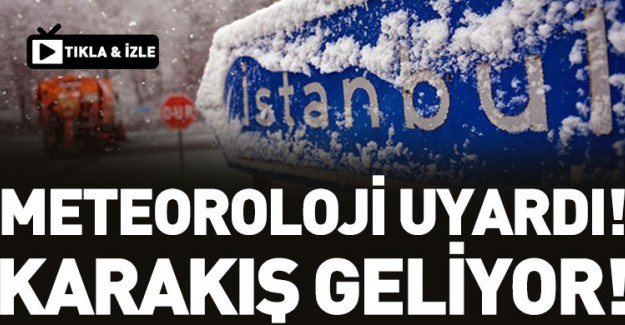İstanbullular Hazırlanın Kar Geliyor!