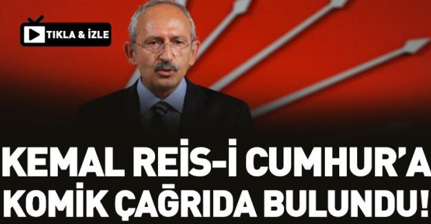 Kılıçdaroğlu'ndan Reis-i Cumhur'a Komik Çağrı!