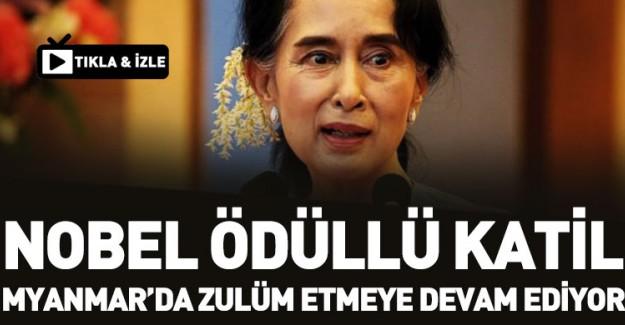 Nobel Ödüllü Katil Myanmar'da Zulüm Etmeye Devam Ediyor!