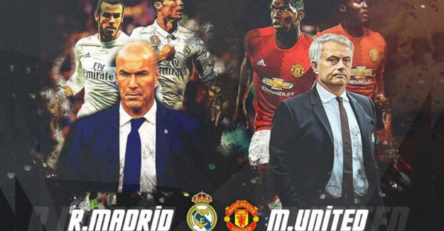 Real Madrid-Manchester United Maçı Saat Kaçta Hangi Kanalda?