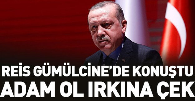 Reis-i Cumhur Erdoğan Gümilcine'de Soydaşlara Hitap Etti!