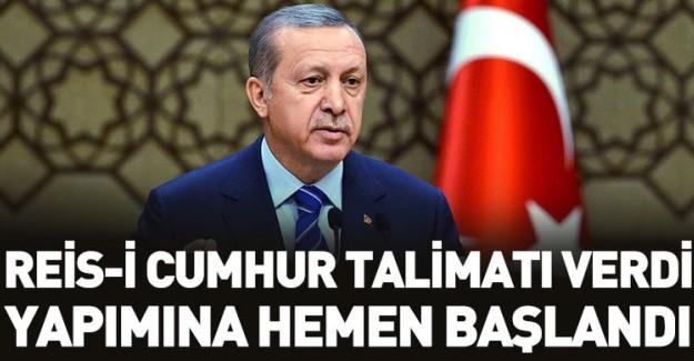 Reis-i Cumhur Erdoğan Talimatı Verdi! Yapımına Başlandı