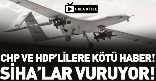 SİHA'lar Görevde! PKK Şokta!