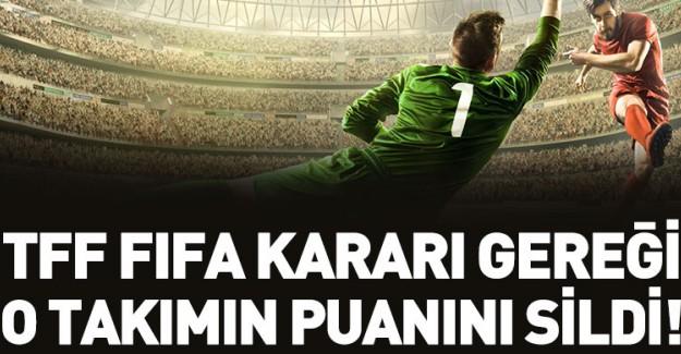 TFF FIFA Kararı Gereği O Takımın 6 Puan Birden Sildi!