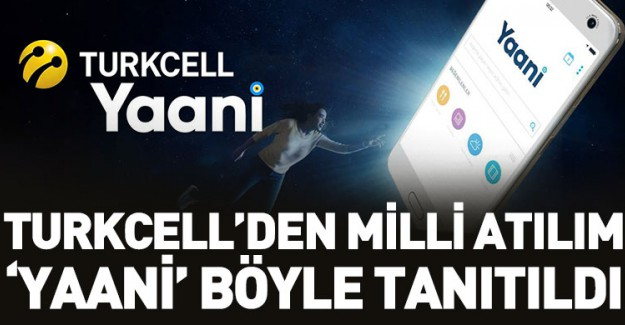 Turkcell 'Yaani'yi Tanıttı!
