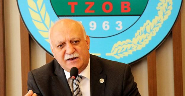 TZOB Başkanı İthalatın Fiyatları Artıracağını Söyledi!