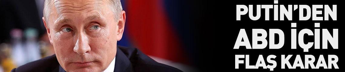 Putin'den Skandal ABD Kararı!