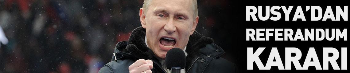 Rusya'nın Referandum Kararı!