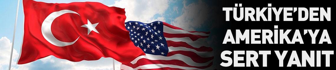 Türkiye'den ABD'ye Sert Yanıt!