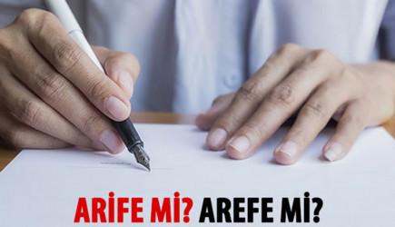 Arife Nasıl Yazılır? Arife mi Arefe mi? TDK