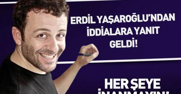 Erdil Yaşaroğlu: Her Şeye İnanmayın
