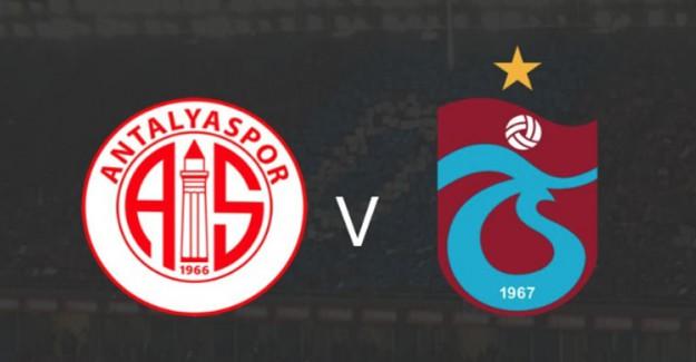 Antalyaspor-Trabzonspor Maçı Canlı İzle, Ne Zaman, Saat Kaçta?