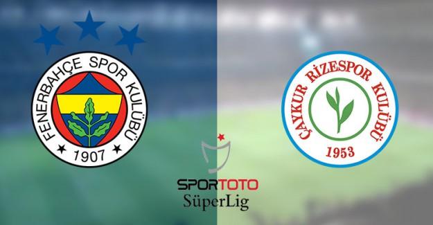 Fenerbahçe - Çaykur Rizespor Maçı Ne Zaman Saat Kaçta?