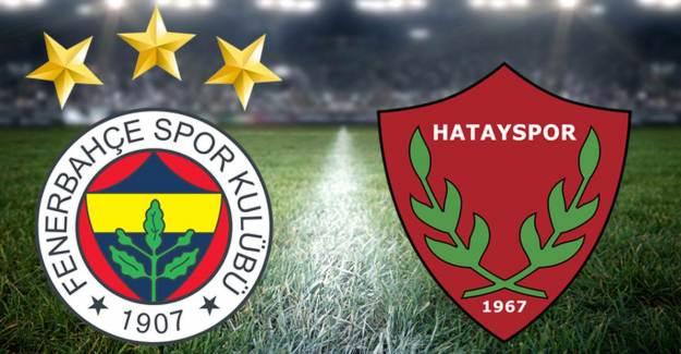 Fenerbahçe-Hatayspor Maçı Saat Kaçta? Hangi Kanalda? İşte Muhtemel 11'ler