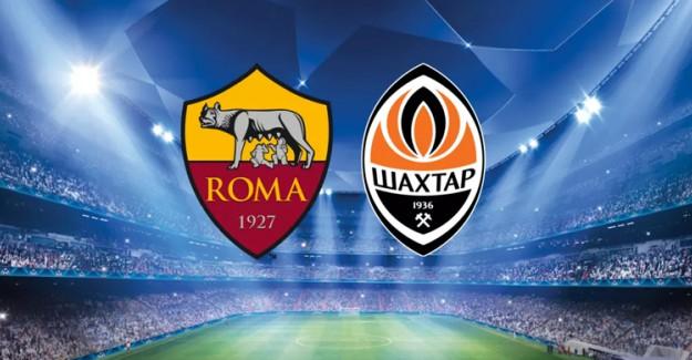 Shakhtar Donetsk-Roma Maçı Ne zaman, Saat Kaçta, Hangi Kanalda?