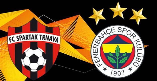 Spartak Trnava-Fenerbahçe Canlı İzle, Ne Zaman, Saat Kaçta?