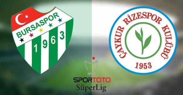 Spor Toto Süper Lig 22. Hafta: Bursaspor - Çaykur Rizespor / Maç Önü