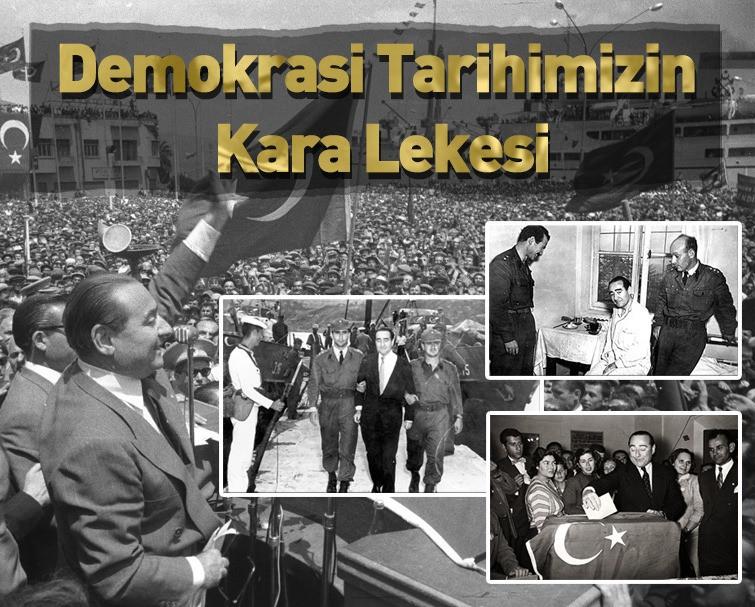 27 Mayıs Darbesi Türk Demokrasi Tarihinin Kara Lekesi