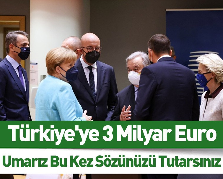 AB Liderleri Anlaştı! Göç Anlaşması İçin Türkiye'ye 3 Milyar Euro Verilecek
