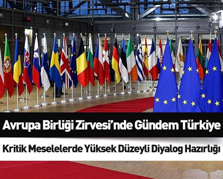 Avrupa Birliği Liderler Zirvesi'nde Türkiye Gündemi Değerlendirildi