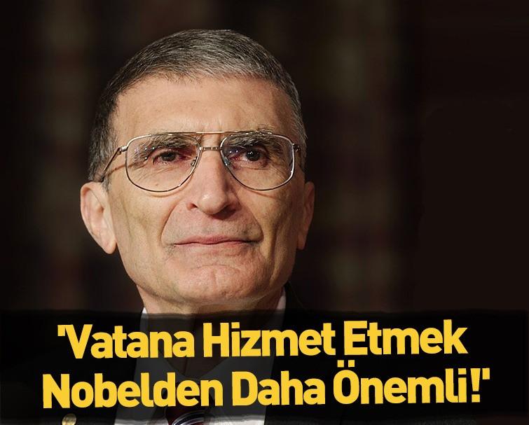 Aziz Sancar: Nobel Önemli Değil, Önemli Olan Vatana Hizmet Etmek!