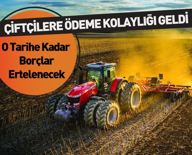 Çiftçiye Ödeme Kolaylığı Yasası TBMM Genel Kurulu'nda Kabul Edildi! Borç Ödeme Takvimi Belli Oldu