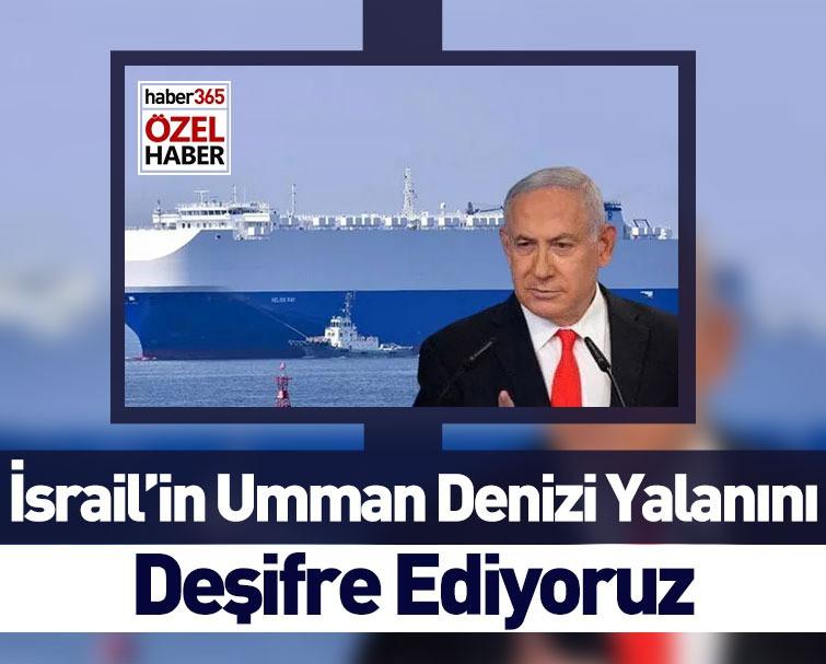 İsrail'in Umman Denizi Yalanını Deşifre Ediyoruz