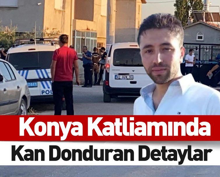Konya Katliamında Kan Donduran Detaylar