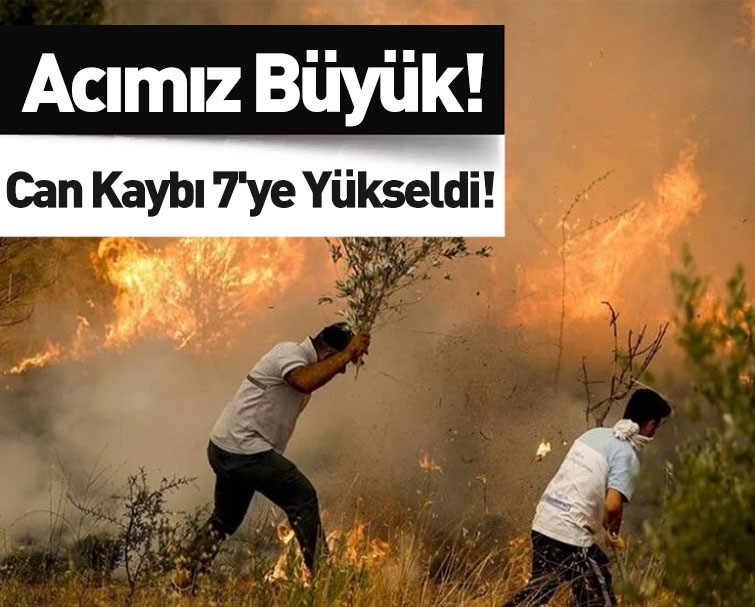 Manavgat'taki Büyük Yangında Can Kaybı 7'ye Yükseldi