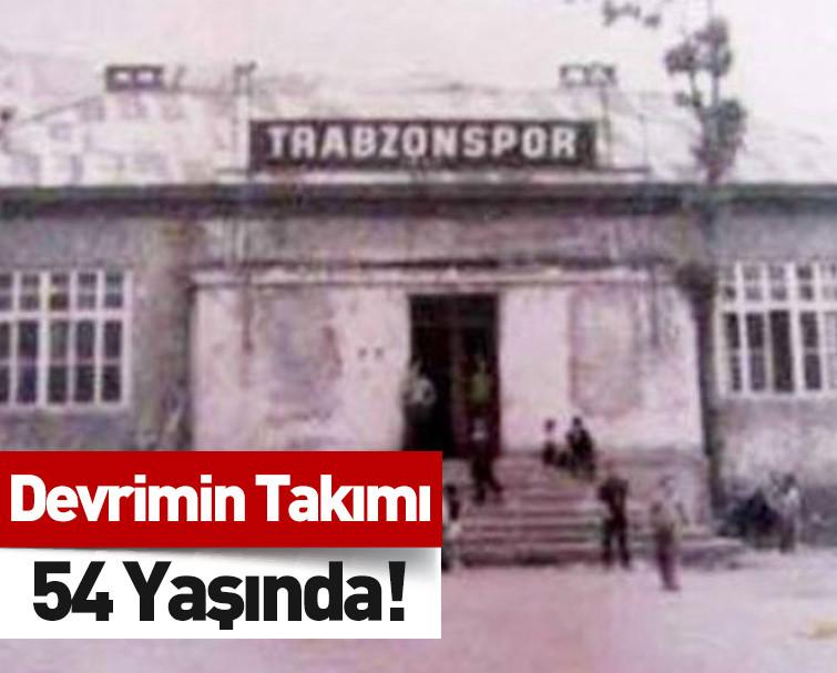 Trabzonspor 54. Yılını Kutluyor!