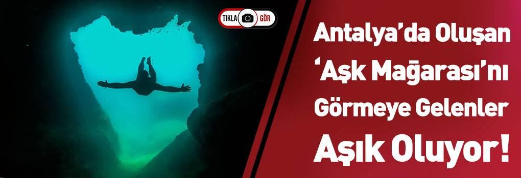 Antalya 'Aşk Mağarası'na Gelen Aşık Oluyor!