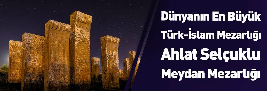 Dünyadaki En Büyük Türk-İslam Mezarlığı: Ahlat Selçuklu Meydan Mezarlığı