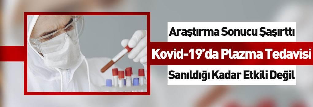 Kovid-19 Atlatanların Plazması, Tedavide Çok Etkiye Sahip Değil