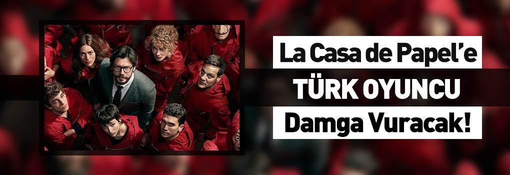 La Casa de Papel'e Türk Oyuncu Damga Vuracak!