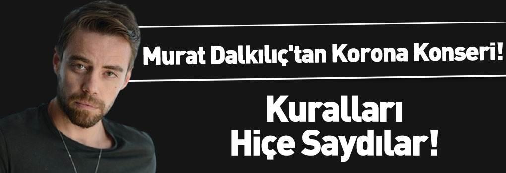 Murat Dalkılıç Konserinde Koronavirüs Kuralları Hiçe Sayıldı
