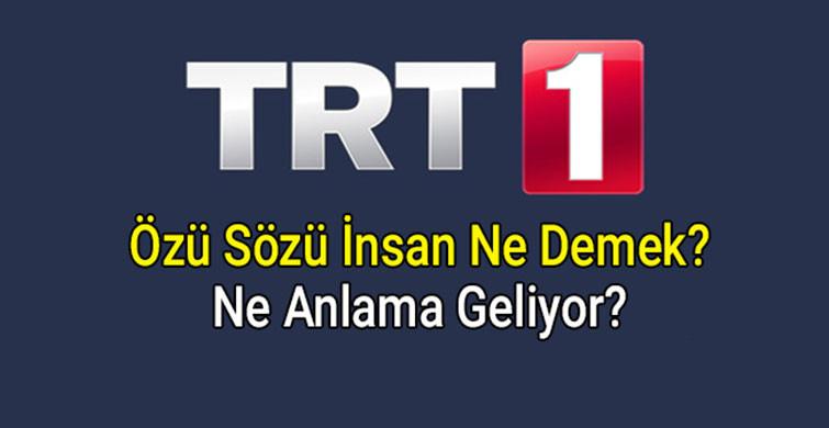 TRT'de Neden Özü Sözü İnsan Yazıyor?