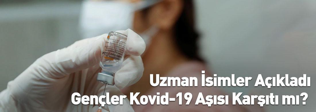 Uzman İsimler Açıkladı: Gençler Kovid-19 Aşı Karşıtı mı?
